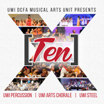 Celebrating a decade of The UWI Arts Chorale, UWI Steel and UWI Percussion with TEN