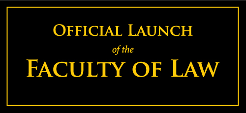 Official Launch of the Faculty of Law at St. Augustine!